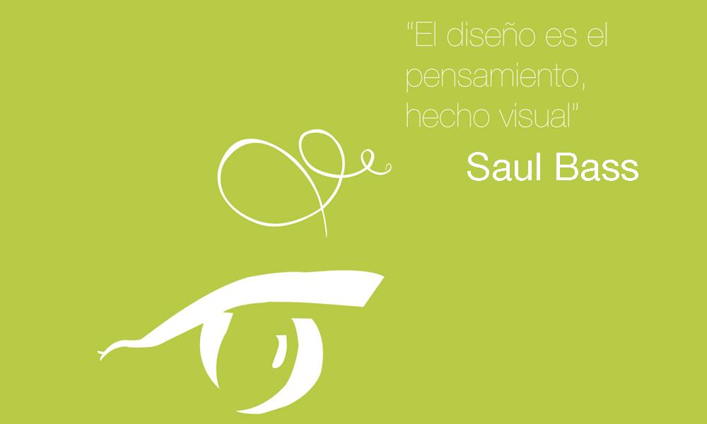 El diseño es el pensamiento hecho visual. Saul Bass